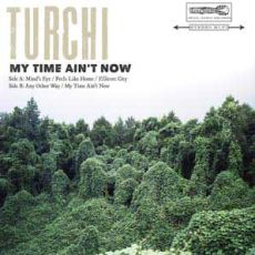 Turchi - My Time Ain´t Now