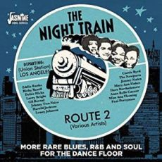 DIVERSE ARTISTER -  The Night Train Route 2 More Rare Blues, RnB And Soul For The Dancefloor
