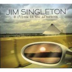 Jim Singleton - 8 O'Clock in the Afternoon