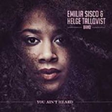 EMILIA SISCO & HELGE TALLQVIST BAND - You Ain´t Heard