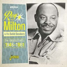 Roy Milton & His Solid Senders - The Greatest Hits 1946-1961