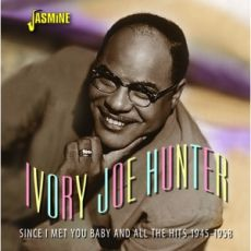 IVORY JOE HUNTER - Since I Met You Baby And All The Hits 1945–1958