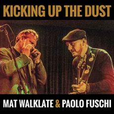 Mat Walklate & Paolo Fuschi - Kicking Up The Dust