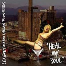 Lex Gray & The Urban Brothers - Heal My Soul