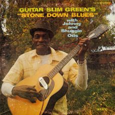 Guitar Slim Green - Stone Down Blues