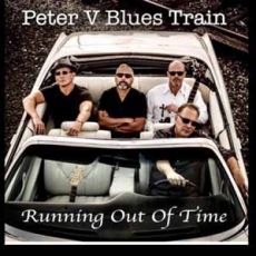 PETER V BLUES TRAIN - Running Out Of Time