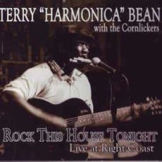 Terry Harmonica Bean With the Cornlickers  - Rock This House Tonight – Live At Right Coast