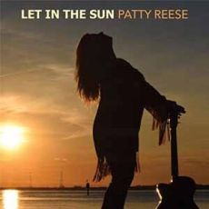 Patty Reese  - Let In the Sun