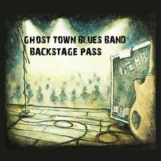 GHOST TOWN BLUES MAND - Backstage Pass