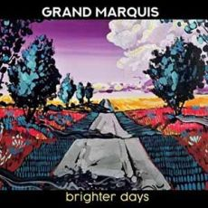 GRAND MARQUIS - BRIGHTER DAYS