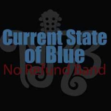 No Refund Band - Current State Of Blue