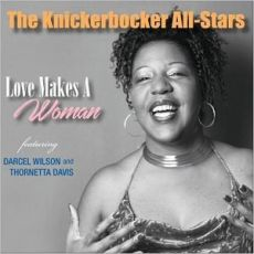 THE KNICKERBOCKER ALL-STARS FEATURING DARCEL WILSON AND THORNETTA DAVIS - Love Makes A Woman