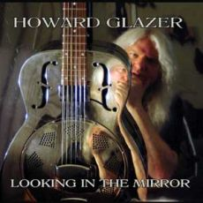 Howard Glazer - Look in the Mirror