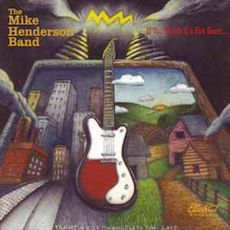 The Mike Henderson Band - If You Think It´s Hot Here…