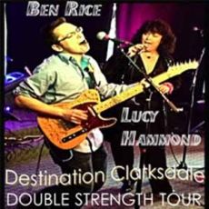 Ben Rice & Lucy Hammond - Destination Clarksdale