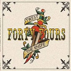 THE FORTY FOURS - Twist The Knife