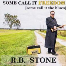 RB Stone - Some Call It Freedom (Some Call It The Blues)