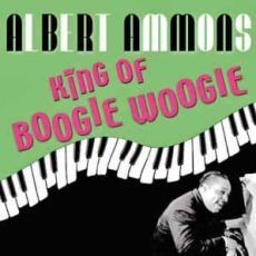 Albert Ammons -  King Of Boogie Woogie