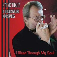 STEVE TRACY & THE CRAWLING KINGSNAKES - I Bleed Through My Soul
