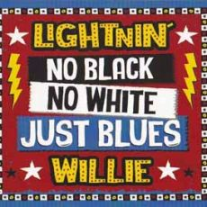 Lightnin´Willie - No Black No White Just Blues