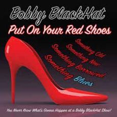 BOBBY BLACKHAT - Put On Your Red Shoes