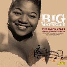 BIG MAYBELLE - The Savoy Years The Album Collection