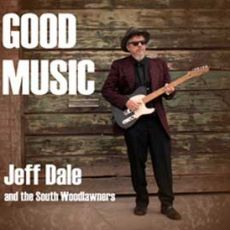 Jeff Dale & the South Woodlawners - Good Music