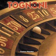 Rob Tognoni - Casino Placebo