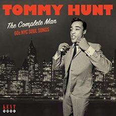 TOMMY HUNT - The Complete Man 60s NYC Soul Songs