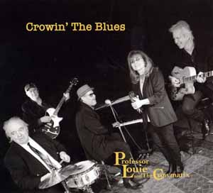 Professor Louie and the Crowmatix - Crowin´ the Blues