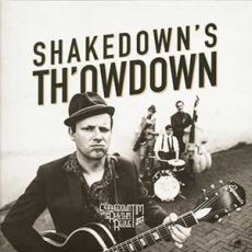 SHAKEDOWN TIM & THE RHYTHM REVUE  - Shakedown's Th'owdown