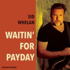 SID WHELAN - Waitin' For Payday