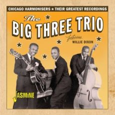THE BIG THREE TRIO - Featuring Willie Dixon