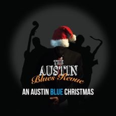 THE AUSTIN BLUES REVUE - An Austin Blue Christmas