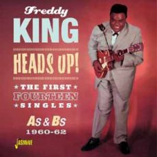 Freddy King - Heads Up! The First Fourteen Singles As & Bs 1960-62