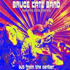 Bruce Katz Band feat. Chris Vitarello - Out From The center