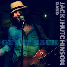 Jack J Hutchinson Band - Get Back