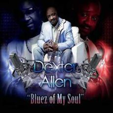 Dexter Allen -  Bluez Of My Soul