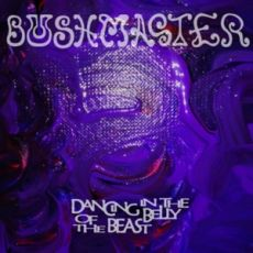 BUSHMASTER - Dancing In The Belly Of the Beast