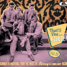 DIVERSE ARTISTER - That´ll Flat Git It Vol 35 – Rockabilly & Rock´n´Roll From The Vaults Of Mercury And Limelight Records