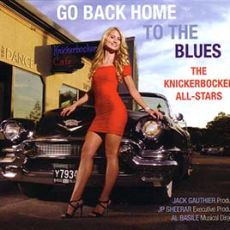 The Knickerbocker All-stars - Go Back Home To The Blues