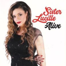 SISTER LUCILLE - Alive