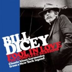 BILL DICEY Fool In Love – The Complete Sessions