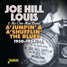 JOE HILL LOUIS & His One Man Band -  A'Jumpin' & A'Shufflin' The Blues, 1950-1954