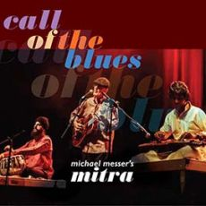 Michael Messer's Mitra - Call Of The Blues