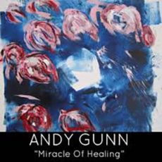 Andy Gunn - Miracle Of Healing