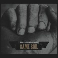 David Michael Miller - Same Soil
