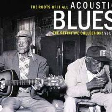 Diverse artister - The Roots Of It all Acoustic Blues