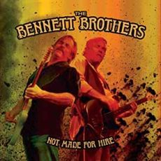 THE BENNETT BROTHERS - NOT MADE FOR HIRE