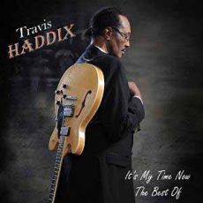 Travis Haddix - It's My Time Now: The Best Of